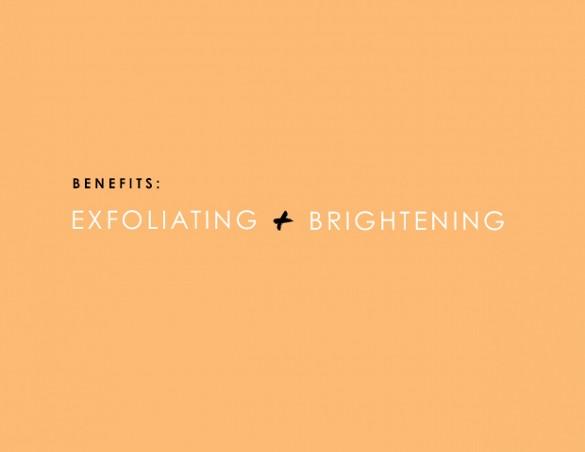 Exfoliating and Brightening